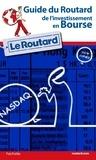 Le Routard - Le guide de l'investissement en Bourse.