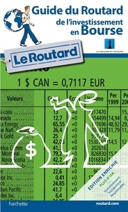 Le Routard - Le guide de l'investissement en Bourse.