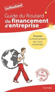 Le Routard - Le guide du financement d'entreprise.