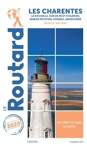 Le Routard - Les Charentes - La Rochelle, Iles de Ré et d'Oléron, Marais Poitevin, Cognac, Angoulême (Nouvelle-Aquitaine).