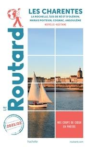 Le Routard - Les Charentes - La Rochelle, Iles de Ré et d'Oléron, Marais poitevin, Cognac, Angoulême.