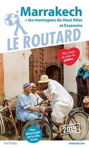 Le Routard - Marrakech - + les montagnes du Haut Atlas et Essaouira. 1 Plan détachable