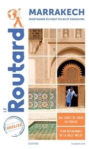 Le Routard - Marrakech - Montagnes du Haut Atlas et Essaouira. 1 Plan détachable