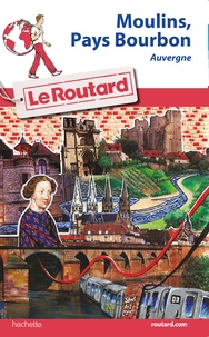 Le Routard - Moulins, Pays Bourbon.
