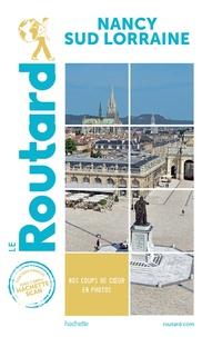 Le Routard - Nancy Sud Lorraine.