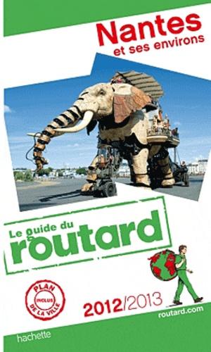Le Routard - Nantes et ses environs.
