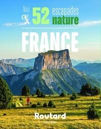 Le Routard - Nos 52 escapades nature en France.