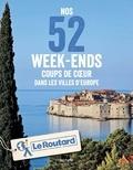 Le Routard - Nos 52 week-ends coups de coeur dans les villes d'Europe.