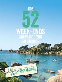 Le Routard - Nos 52 week-ends coups de coeur en France.