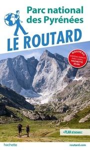 Le Routard - Parc national des Pyrénées. 1 Plan détachable