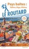 Le Routard - Pays Baltes - Tallinn, Riga, Vilnius.