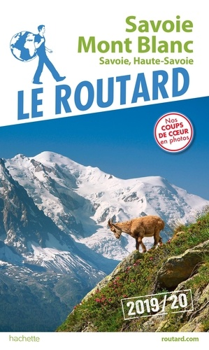 Le Routard - Savoie Mont Blanc - Savoie, Haute-Savoie.