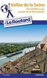 Le Routard - Vallée de la Seine - De Conflans aux portes de la Normandie.