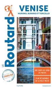 Le Routard - Venise - Murano, Burano et Torcello. avec 1 Plan détachable.
