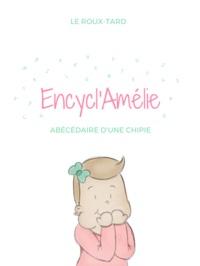 Le Roux-tard - Encycl'Amélie - Abécédaire d'une chipie.