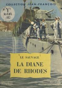 Le Sauvage et Pierre Joubert - La Diane de Rhodes.