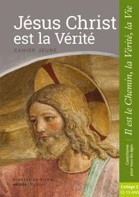 Le Sénevé - Jésus Christ est la Vérité - Cahier jeune.