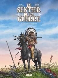 Marc Bourgne - Le Sentier de la guerre - Tome 03 - Little Bighorn river.