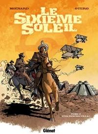 Laurent Moënard - Le Sixième Soleil - Tome 02 - Viva Pancho Villa !.