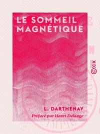 le Somnambule Alexis et Henri Delaage - Le Sommeil magnétique.