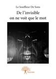 Le Souffleur de Sons - De l'invisible on ne voit que le mot.