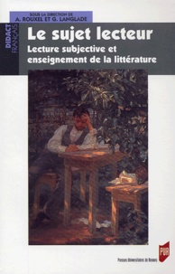 Gérard Langlade - Le sujet lecteur - Lecture subjective et enseignement de la littérature.