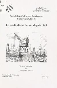 Michel Pigenet - Le syndicalisme docker depuis 1945 - [journée européenne d'études, 1er avril 1995, Rouen].