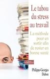 Le tabou du stress au travail - La méthode pour en sortir afin de rester en bonne santé.