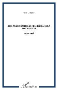 Le Tallec - Les assistantes sociales dans la tourmente 1939-1946.