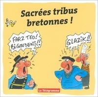 Le télégramme éditions - Sacrées tribues bretonnes !.