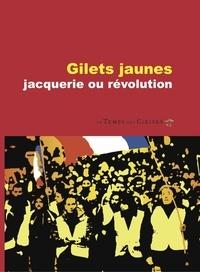 Le Temps des Cerises - Gilets jaunes - Jacquerie ou révolution.