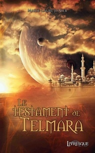 Marie-Laure Junier - Le Testament de Telmara.