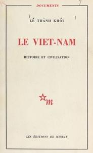 Lê Thành Khôi - Le Viêt Nam : histoire et civilisation.