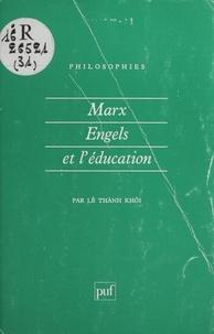 Le Thanh - Marx, Engels et l'éducation.