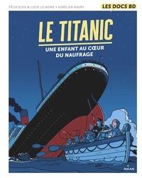 Félix Elvis - Le Titanic - Une enfant au coeur du naufrage.