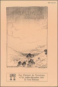 Guy Courtellemont et Christian Denis - Les Carnets de l'exotisme N° 10, Juillet-Décem : Le regard nomade.