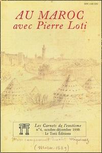 Pierre Loti et Guy Dugas - Les Carnets de l'exotisme N° 4, Octobre-Novemb : Au Maroc avec Pierre Loti.