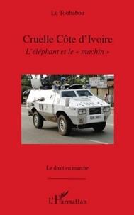 """Le Toubabou - Cruelle Côte d'Ivoire - L'éléphant et le """"machin""""."""