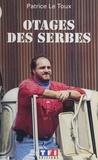 Le Toux - Otages des Serbes.
