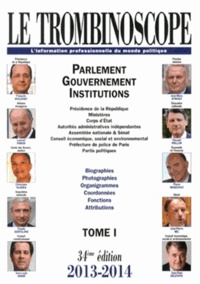 Le Trombinoscope - Le Trombinoscope 2013-2014 - Pack 2 volumes : Tome 1, Parlement, gouvernement, institutions ; Tome 2, Régions, départements, communes.