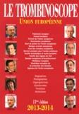 Le Trombinoscope - Le Trombinoscope 2013-2014 - Union européenne.