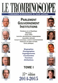 Le Trombinoscope - Le Trombinoscope 2014-2015 - Pack 2 volumes : Tome 1, Parlement, gouvernement, institutions ; Tome 2, Régions, départements, communes.