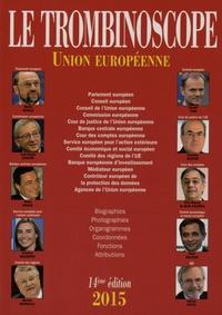 Le Trombinoscope - Le Trombinoscope Union européenne 2015.