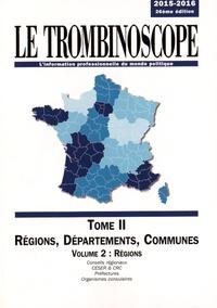 Le Trombinoscope - Le Trombinoscope - Tome 2, Régions, départements, communes Volume 2, Régions.