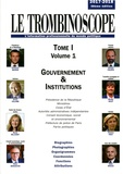 Le Trombinoscope - Le Trombinoscope - Pack 3 volumes : Tome 1 Volume 1, Gouvernement & Institutions ; Tome 1 Volume 2, Parlement ; Tome 2, Régions, départements, communes.