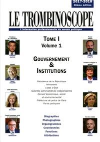 Le Trombinoscope - Le Trombinoscope - Pack 3 volumes : Tome 1 Volume 1, Gouvernement & Institutions ; Tome 1 Volume 2, Parlement ; Tome 2, Régions, départements, communes.
