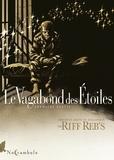 Riff Reb's - Le Vagabond des étoiles 1.
