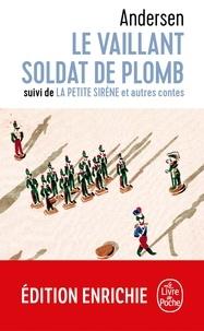 Le vaillant soldat de plomb / La petite sirène et autres contes.