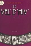 Le Vél'd'hiv' - 1903-1959.