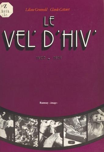 Le Vél'd'hiv'. 1903-1959